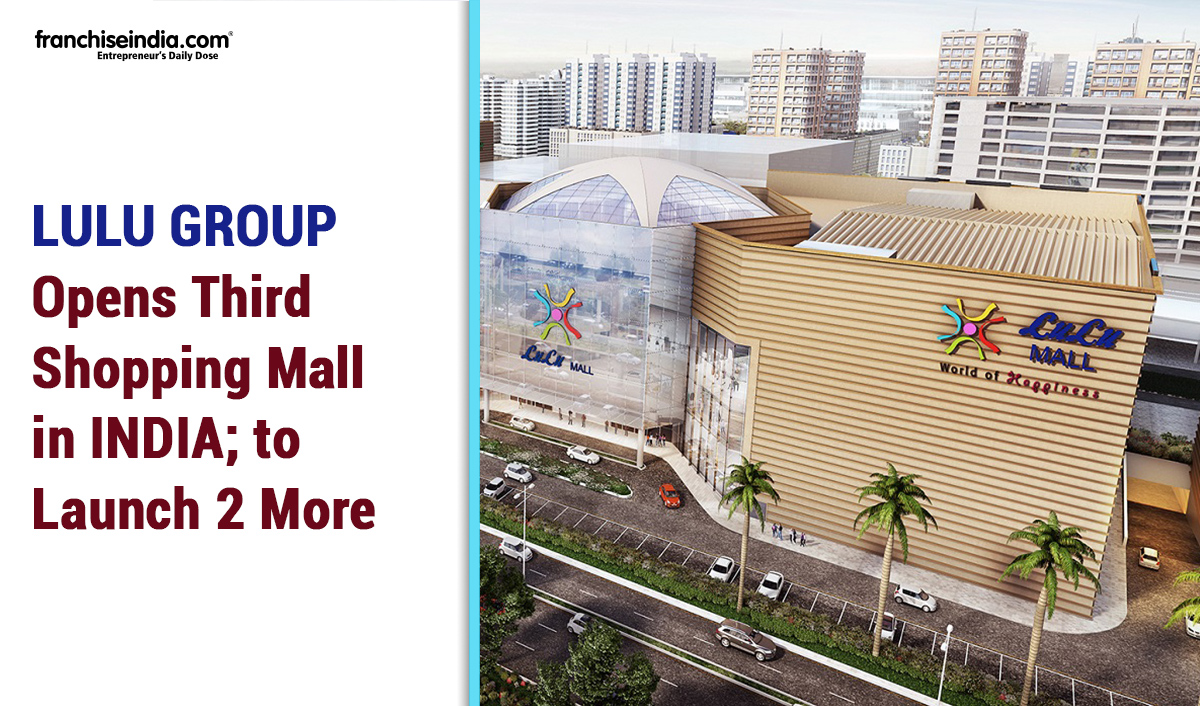 LuLu Group Opens Third Shopping Mall in India; to Launch 2 More