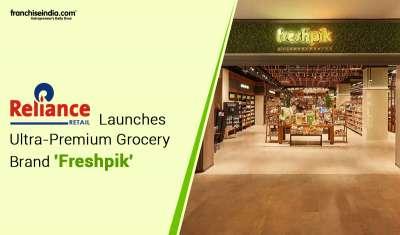 Reliance Retail Launches Ultra-Premium Grocery Brand 'Freshpik'